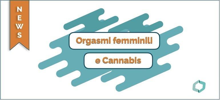 Orgasmi femminili e Cannabis - Cannabiscienza