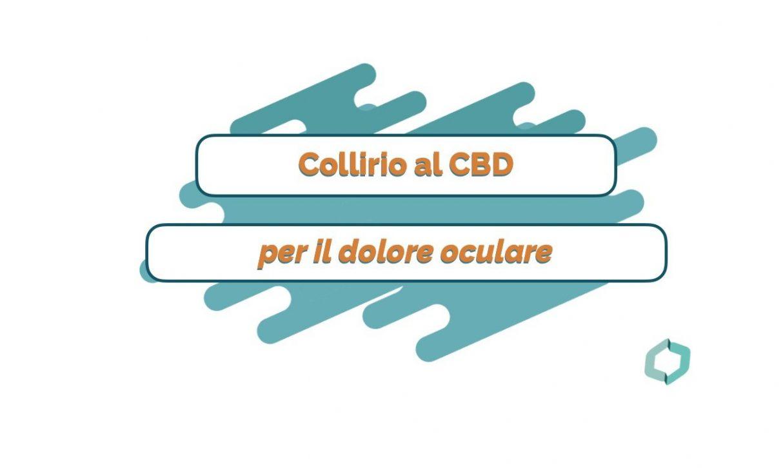 Collirio al Cannabidiolo (CBD) una nuova frontiera per il dolore oculare - Cannabiscienza