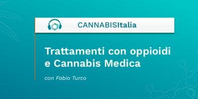 Trattamenti con oppioidi e Cannabis Medica - Cannabis Italia - Cannabiscienza - Sito