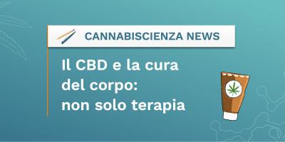 Il CBD e la cura del corpo - non solo terapia - Cannabiscienza - Sito